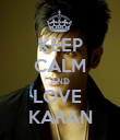 KEEP CALM AND LOVE  KARAN - Personalised Poster large