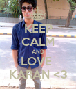 KEEP CALM AND LOVE  KARAN <3 - Personalised Poster large