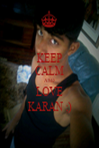 KEEP CALM AND LOVE KARAN ;) - Personalised Poster large