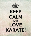 KEEP CALM AND LOVE KARATE! - Personalised Poster large