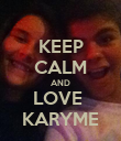 KEEP CALM AND LOVE  KARYME - Personalised Poster large