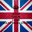 KEEP CALM AND LOVE KATE MIDDLETON - Personalised Poster large