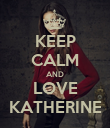 KEEP CALM AND LOVE KATHERINE - Personalised Poster large