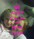 KEEP CALM AND love katie - Personalised Poster large