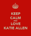 KEEP CALM AND LOVE KATIE ALLEN - Personalised Poster large