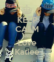 KEEP CALM AND Love Katiee - Personalised Poster large