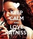 KEEP CALM AND LOVE KATNISS  - Personalised Poster large