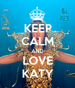 KEEP CALM AND LOVE KATY - Personalised Poster large