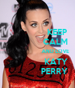 KEEP                  CALM                           AND LOVE                   KATY                 PERRY - Personalised Poster large