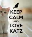 KEEP CALM AND LOVE KATZ - Personalised Poster large