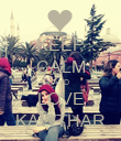 KEEP CALM AND LOVE KAWTHAR - Personalised Poster large