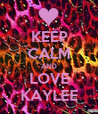 KEEP CALM AND LOVE KAYLEE - Personalised Poster large