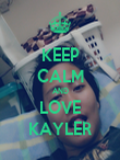 KEEP CALM AND LOVE KAYLER - Personalised Poster large