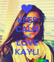 KEEP CALM AND LOVE KAYLI - Personalised Poster large