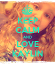 KEEP CALM AND LOVE KAYLIN - Personalised Poster large