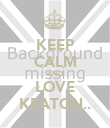 KEEP CALM AND LOVE KEATON.. - Personalised Poster large