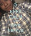 KEEP CALM AND love keimya - Personalised Poster large