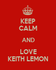 KEEP CALM AND LOVE KEITH LEMON - Personalised Poster large