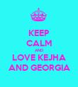 KEEP CALM AND LOVE KEJHA AND GEORGIA - Personalised Poster large