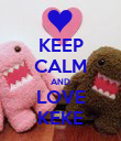 KEEP CALM AND LOVE KEKE - Personalised Poster large