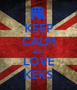 KEEP CALM AND LOVE KEKS - Personalised Poster large