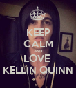 KEEP CALM AND LOVE  KELLIN QUINN - Personalised Poster large