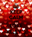 KEEP CALM AND LOVE KELLY :) - Personalised Poster large