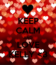 KEEP CALM AND LOVE KELLY <3 - Personalised Poster large