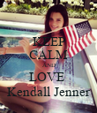 KEEP CALM AND LOVE  Kendall Jenner - Personalised Poster large