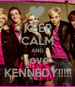KEEP CALM AND love KENNEDY!!!!! - Personalised Poster large