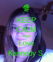 KEEP CALM AND Love Kennedy S, - Personalised Poster large