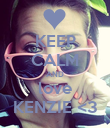 KEEP CALM AND love KENZIE <3 - Personalised Poster large
