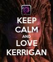 KEEP CALM AND LOVE KERRIGAN - Personalised Poster large