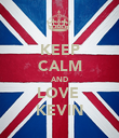 KEEP CALM AND LOVE  KEVIN - Personalised Poster large