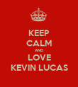 KEEP CALM AND LOVE KEVIN LUCAS - Personalised Poster large
