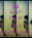 KEEP CALM AND LOVE KEVIN LUKAS - Personalised Poster large