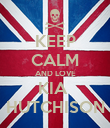 KEEP CALM AND LOVE KIA  HUTCHISON - Personalised Poster large