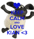 KEEP CALM AND LOVE KIAN <3 - Personalised Poster large