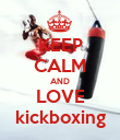 KEEP CALM AND LOVE kickboxing - Personalised Poster large