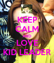 KEEP CALM AND LOVE KID LEADER - Personalised Poster large
