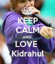KEEP CALM AND  LOVE  Kidrahul - Personalised Poster large