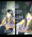 KEEP CALM AND Love  kiika more - Personalised Poster large