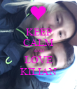 KEEP CALM AND LOVE KILIAN - Personalised Poster large