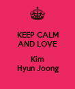 KEEP CALM AND LOVE  Kim Hyun Joong - Personalised Poster large