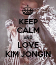 KEEP CALM AND LOVE KIM JONGIN - Personalised Poster large