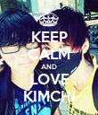 KEEP CALM AND LOVE KIMCHI - Personalised Poster large