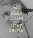 KEEP CALM AND LOVE KINGA  - Personalised Poster large
