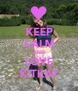 KEEP CALM AND LOVE KITKAT - Personalised Poster small