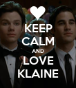 KEEP CALM AND LOVE KLAINE - Personalised Poster large
