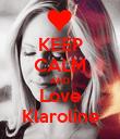 KEEP CALM AND Love Klaroline - Personalised Poster large